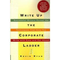 portada write up the corporate ladder,successful writers reveal the techniques that help you write with ease and get ahead