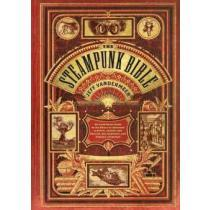 portada the steampunk bible,an illustrated guide to the world of imaginary airships, corsets and goggles, mad scientists, and st