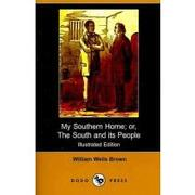 my southern home,or, the south and it`s people - william wells brown - lightning source inc