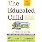 the educated child,a parent´s guide from preschool through eighth grade - william j. bennett - simon & schuster