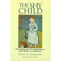 portada the shy child,a parent´s guide to preventing and overcoming shyness from infancy to adulthood