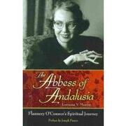the abbess of andalusia,flannery o´connor´s spiritual journey - lorraine v. murray - saint benedict pr
