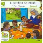 el sacrificio de morad/ the sacrifice of morad - nadia daud brikci - pujol & amado s l l