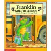 franklin goes to school - paulette bourgeois - scholastic