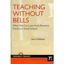 portada teaching without bells,what we can learn from powerful practice in small schools