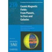 cosmic magnetic fields,from planets to stars and galaxies, iau s259 -  klaus g. (edt) strassmeier - cambridge univ pr
