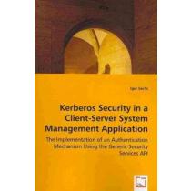Kerberos security in a client-server system management application; igor sachs