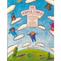 portada the joyful child,a sourcebook of activities and ideas for releasing children´s natural joy