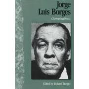 jorge luis borges,conversations - jorge luis borges - univ pr of mississippi