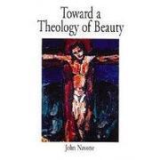 towards a theology of beauty - john navone - lightning source inc