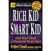 rich dad´s rich kid smart kid,giving your child a financial head start - robert t. kiyosaki - grand central pub