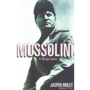 mussolini,a biography - jasper ridley - natl book network