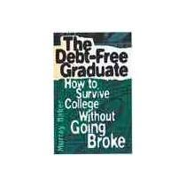 portada the debt-free graduate,how to survive college without going broke