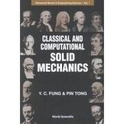 classical and computational solid mechanics - y. c. fung - world scientific pub co inc