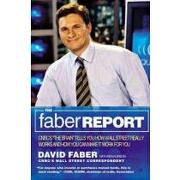 the faber report,how wall street really works-and how you can make it work for you - david faber - little brown & co