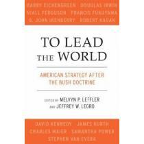 portada to lead the world,american strategy after the bush doctrine