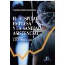 portada El hospital empresa y la sanidad asistencial: Calidad y rentabilidad