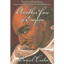 portada another face of empire,bartolome de las casas, indigenous rights, and ecclesiastical imperialism