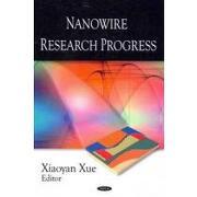 nanowire research progress - xiaoyan (edt) xue - nova science pub inc