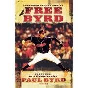 free byrd,the power of a liberated life - paul byrd - simon & schuster