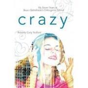 crazy,my seven years at bruno bettelheim´s orthogenic school - roberta carly redford - textstream
