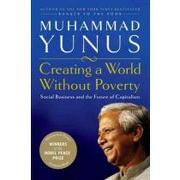 creating a world without poverty,social business and the future of capitalism - muhammad yunus - perseus books group