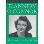 understanding flannery o´connor - margaret earley whitt - lightning source inc