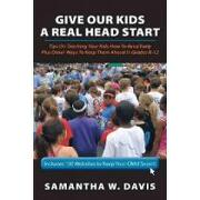give our kids a real head start,tips on teaching your kids how to read early plus other ways to keep them ahead in grades k-12 - samantha w. davis - textstream