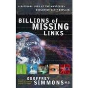 billions of missing links,a rational look at the mysteries evolution can´t explain - geoffrey simmons - harvest house pub