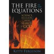the fire in the equations,science, religion, and the search for god - kitty ferguson - templeton foundation pr
