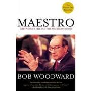 maestro,greenspan´s fed and the american boom - bob woodward - simon & schuster