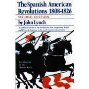 the spanish american revolution 1808-1826 - john lynch - w w norton & co inc