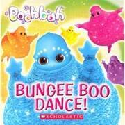 boohbah: board book #1: bungee boo dance! - lee - scholastic