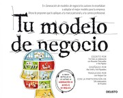 Tu Modelo de Negocio - Tim Clark,Alexander Osterwalder,Yves Pigneur - Deusto