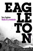Razón, fe y Revolución - Terry Eagleton - Paidos