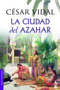 La Ciudad del Azahar - César Vidal - Booket