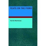 feats on the fiord - harriet martineau - bibliobazaar, llc