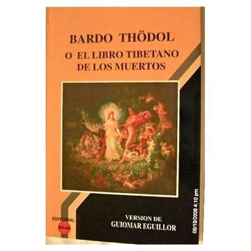 Libro Bardo Thödol O El Libro Tibetano De Los Muertos Guiomar Eguillor Isbn 9789589196663 Comprar En Buscalibre