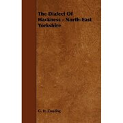 the dialect of hackness - north-east yorkshire - g. h. cowling - ellott press