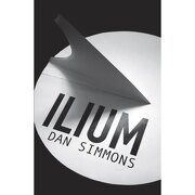 ilium - dan simmons - orion publishing co