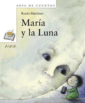 portada María y la Luna (Primeros Lectores (1-5 Años) - Sopa De Cuentos)