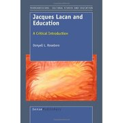 jacques lacan and education: a critical introduction - donyell l. roseboro - sense publishers