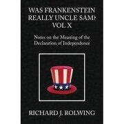 was frankenstein really uncle sam? vol x - richard j. rolwing - xlibris corporation