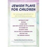 jewish plays for children: for successful educational fun and fundraising purposes - paulette (peshe razel) fein lieberman - iuniverse.com