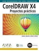 coreldraw x4. proyectos prácticos - anna maría lópez lópez - ed. anaya multimedia