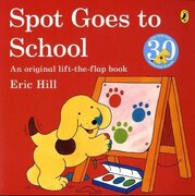Spot Goes to School - eric hill - penguin