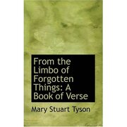 from the limbo of forgotten things: a book of verse - mary stuart tyson - bibliolife
