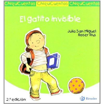 Gatito invisible.chiquicuentos 4 años; j. san miguel