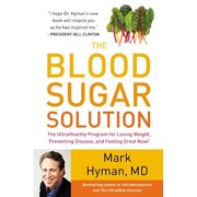 the blood sugar solution: the ultrahealthy program for losing weight, preventing disease, and feeling great now! - mark hyman - little brown and company