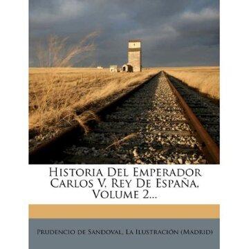 portada historia del emperador carlos v, rey de espa a, volume 2...